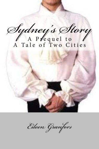 9781463561925: Sydney's Story: A Prequel to Tale of Two Cities