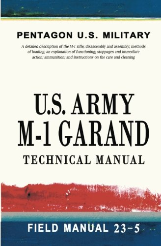 9781463562762: U.S. Army M-1 Garand Technical Manual: Field Manual 23-5