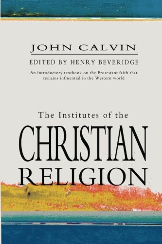 9781463562830 The Institutes Of The Christian Religion Volume 1