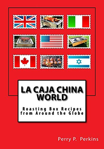 9781463563165: La Caja China World: Roasting Box Recipes from Around the Globe: Volume 2