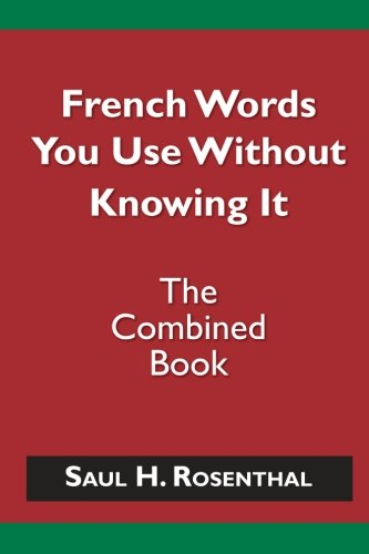 9781463564230: French Words You Use Without Knowing It - The Combined Book (French Edition)