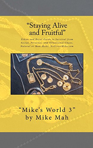 9781463565954: Staying Alive and Fruitful: Mike's World, Social and Situational Survival Guide
