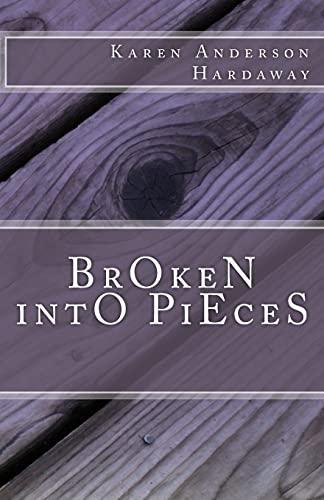 9781463566081: Broken Into Pieces