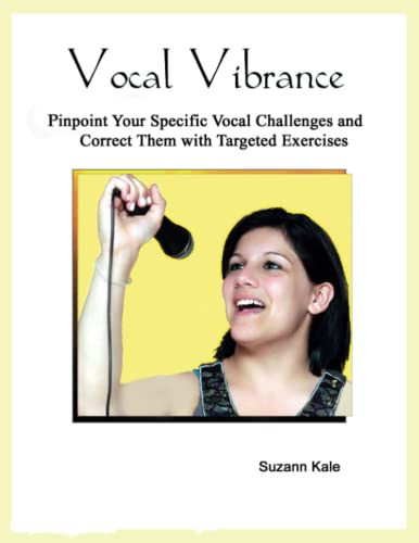 9781463566265: Vocal Vibrance: The Complete Technique For Singers and Speakers