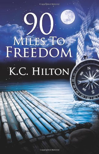 9781463566494: 90 Miles To Freedom