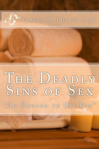 9781463567262: The Deadly Sins of Sex: A Orgasm to Die For