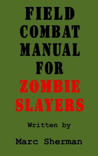 9781463567323: Field Combat Manual for Zombie Slayers