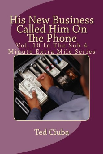 His New Business Called Him on the: Ted Ciuba