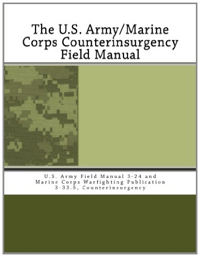 9781463569525: The U.S. Army/Marine Corps Counterinsurgency Field Manual: U.S. Army Field Manual 3-24 and Marine Corps Warfighting Publication 3-33.5, Counterinsurgency