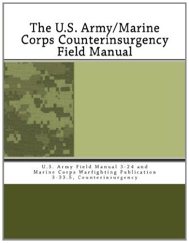 9781463569525: The U.S. Army/Marine Corps Counterinsurgency Field Manual: U.S. Army Field Manual 3-24 and Marine Corps Warfighting Publication 3-33.5, Counterinsurgency