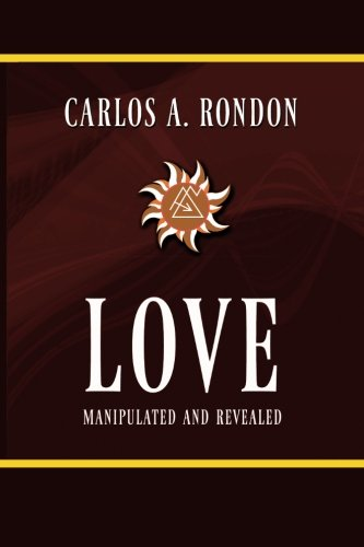Love Manipulated and Revealed: Carlos Anthony Rondon