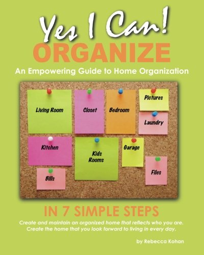 9781463570255: Yes, I Can ORGANIZE: How to Organize in 7 Simple Steps; An Empowering Guide to Home Organization