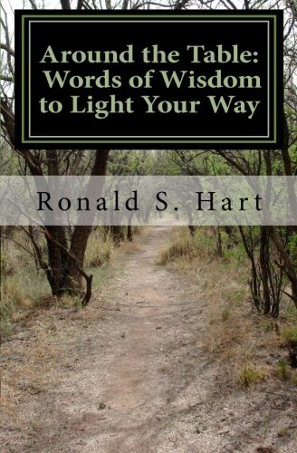 Around the Table: Words of Wisdom to Light Your Way: Ronald S. Hart