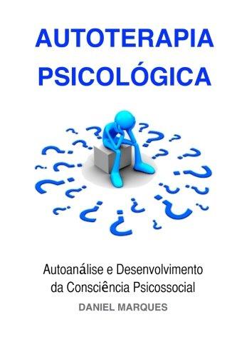 9781463570798: Autoterapia Psicológica: Autoanálise e Desenvolvimento da Consciência Psicossocial (Portuguese Edition)