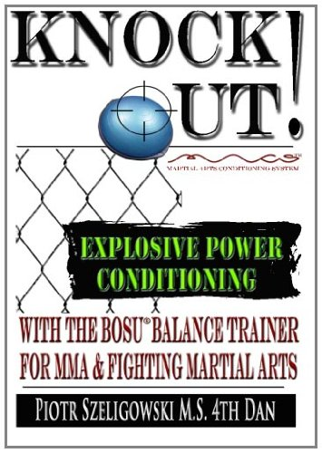 9781463571443: KNOCKOUT! Explosive Power Conditioning: With The BOSU Balance Trainer For MMA & Fighting Martial Arts