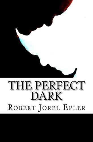 The Perfect Dark: Robert Jorel Epler