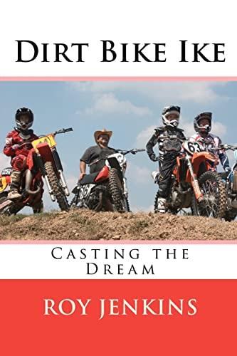 9781463571665: Dirt Bike Ike: Casting the Dream