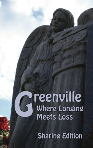 9781463572167: Greenville: Where Longing Meets Loss, Sharing Edition