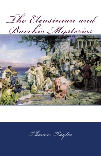 9781463572808: The Eleusinian and Bacchic Mysteries