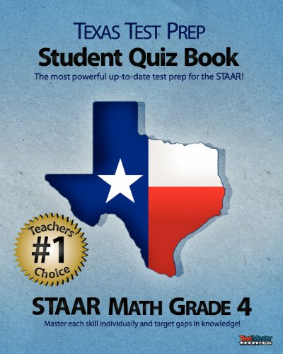9781463572853: TEXAS TEST PREP Student Quiz Book STAAR Math Grade 4: Aligned to the 2011-2012 Texas STAAR Math Test