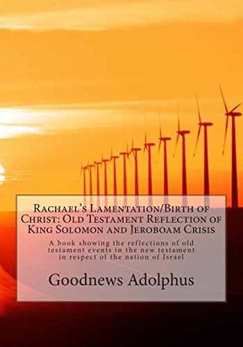 Rachael's Lamentation/Birth of Christ: Old Testament Reflection: Adolphus Rev, Goodnews