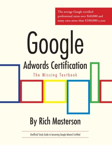 9781463573188: Google Adwords Certification Study Guide: The Missing Textbook