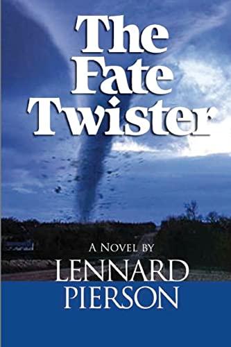 The Fate Twister: Pierson, Lennard L