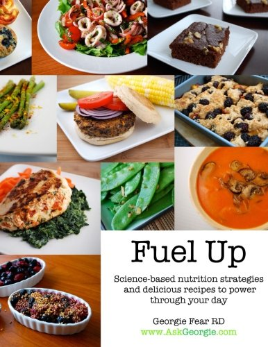 9781463575106: Fuel Up: Science-based nutrition strategies and delicious recipes to help power through your day