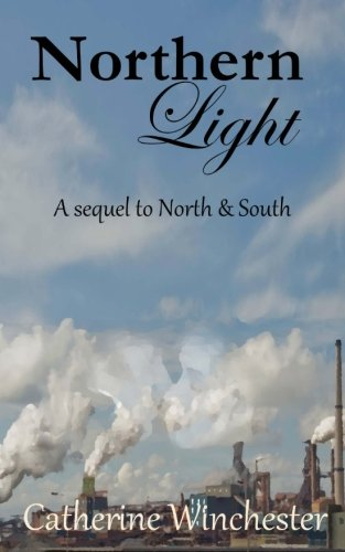 9781463575434: Northern Light: A contunuation of North & South