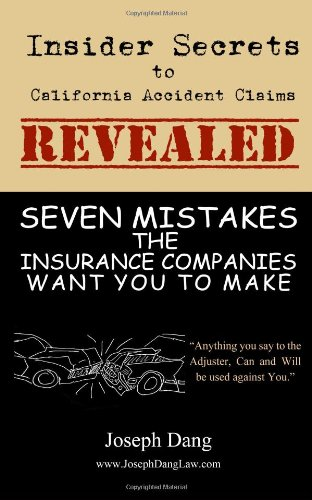 9781463575663: 7 Mistakes the Insurance Companies Want You to Make: Insider Secrets to Accident Claims in California REVEALED!