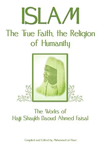 9781463576202: Islam, the True Faith, the Religion of Humanity