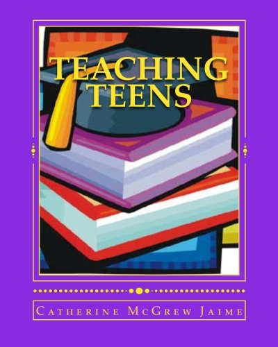 9781463576257: Teaching Teens: *excerpted from Organized Ramblings and Simple Record Keeping