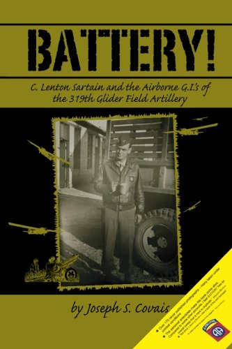 9781463578312: Battery!: C. Lenton Sartain and the Airborne GIs of the 319th Glider Field Artillery