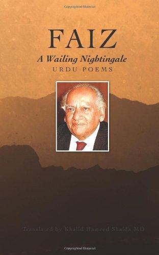 Faiz: A Wailing Nightingale- Urdu Poems: Hameed Shaida MD,