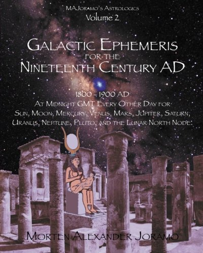 9781463580827: Galactic Ephemeris for the Nineteenth Century AD: Galactic Geocentric Astrology Series. Volumes 1-16.