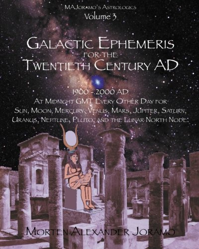 9781463580834: Galactic Ephemeris for the Twentieth Century AD: Galactic Geocentric Astrology Series. Volumes 1-16.
