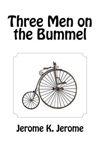 Three Men on the Bummel: Jerome K. Jerome