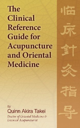 9781463581503: The Clinical Reference Guide For Acupuncture And Oriental Medicine