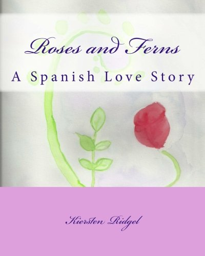 9781463581596: Roses and Ferns: A Spanish Love Story
