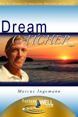 """9781463582043: DreamCatcher: The System You Will Use For Reaching A Vibrant, Fulfilling And Successful Life! Get The Strategies And Methods In This Guidebook That ... Goals... - And Live The Life Of Your Dreams!"""""""
