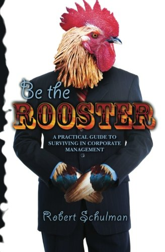9781463582425: Be the Rooster