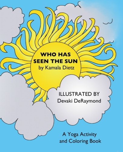 9781463582777: Who Has Seen the Sun: A Yoga Activity and Coloring Book