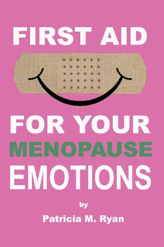 9781463582876: First Aid For Your Menopause Emotions