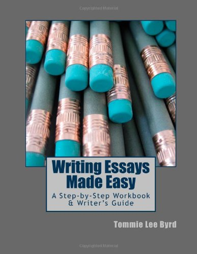 9781463583309: Writing Essays Made Easy: A Step-by-Step Workbook & Writer's Guide