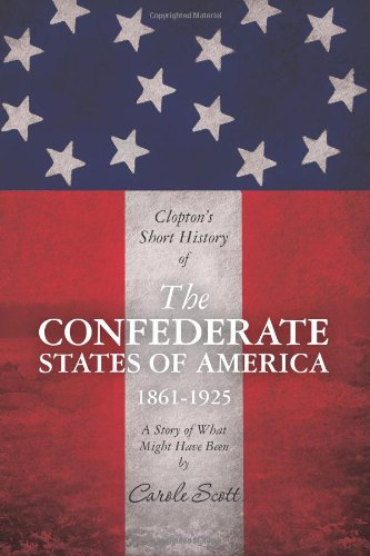 9781463584535: Clopton's Short History of the Confederate States of America, 1861-1925