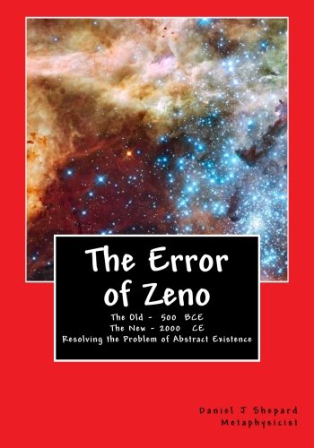 The Error of Zeno: The Real and the Real Illusion: Mr. Daniel J. Shepard