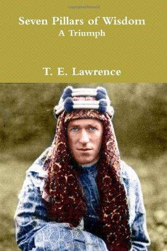 9781463587376: Seven Pillars of Wisdom: A Triumph: The Complete 1922 Text