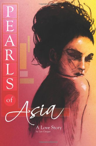 Pearls of Asia: A Love Story: Geiger, Lee
