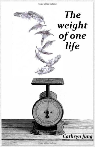 9781463589554: The weight of one life