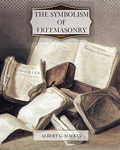 9781463590895: The Symbolism Of Freemasonry